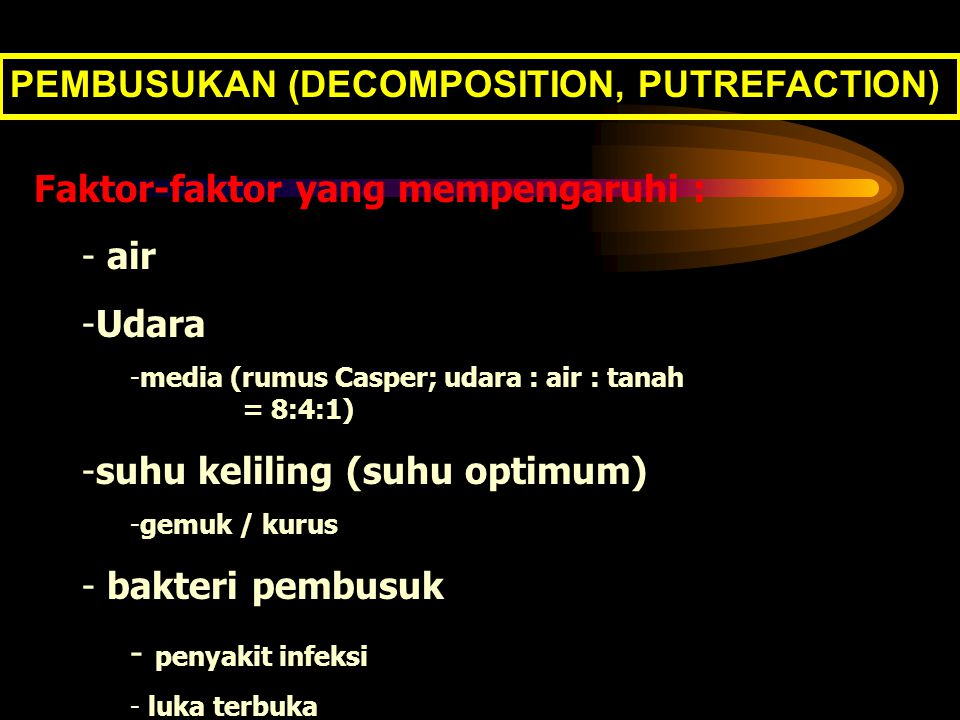 PEMBUSUKAN (DECOMPOSITION, PUTREFACTION)