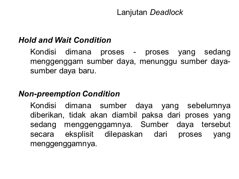 Lanjutan Deadlock Hold and Wait Condition.