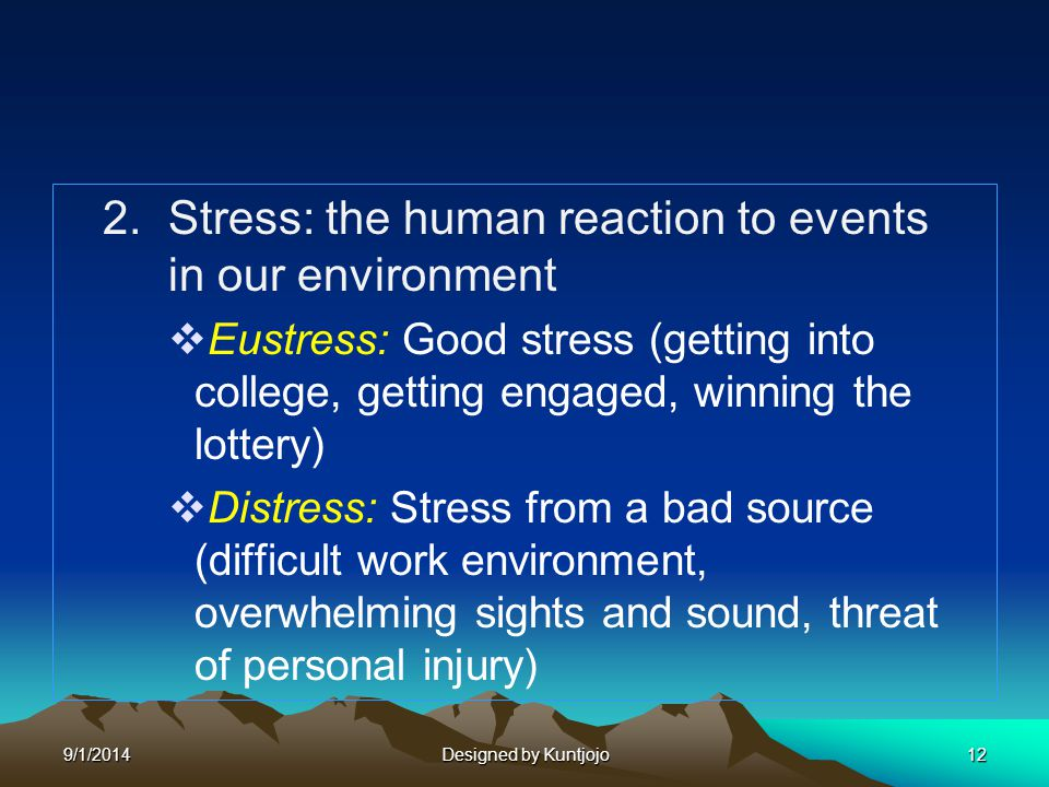 2. Stress: the human reaction to events in our environment