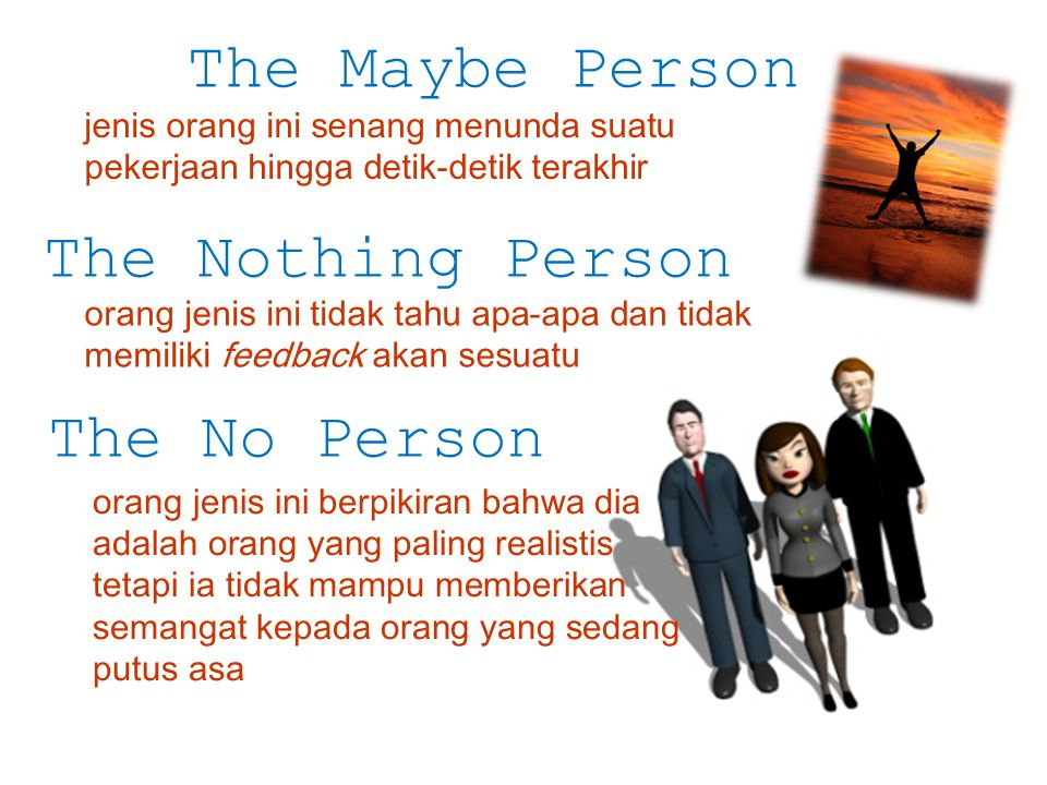 The Maybe Person The Nothing Person The No Person