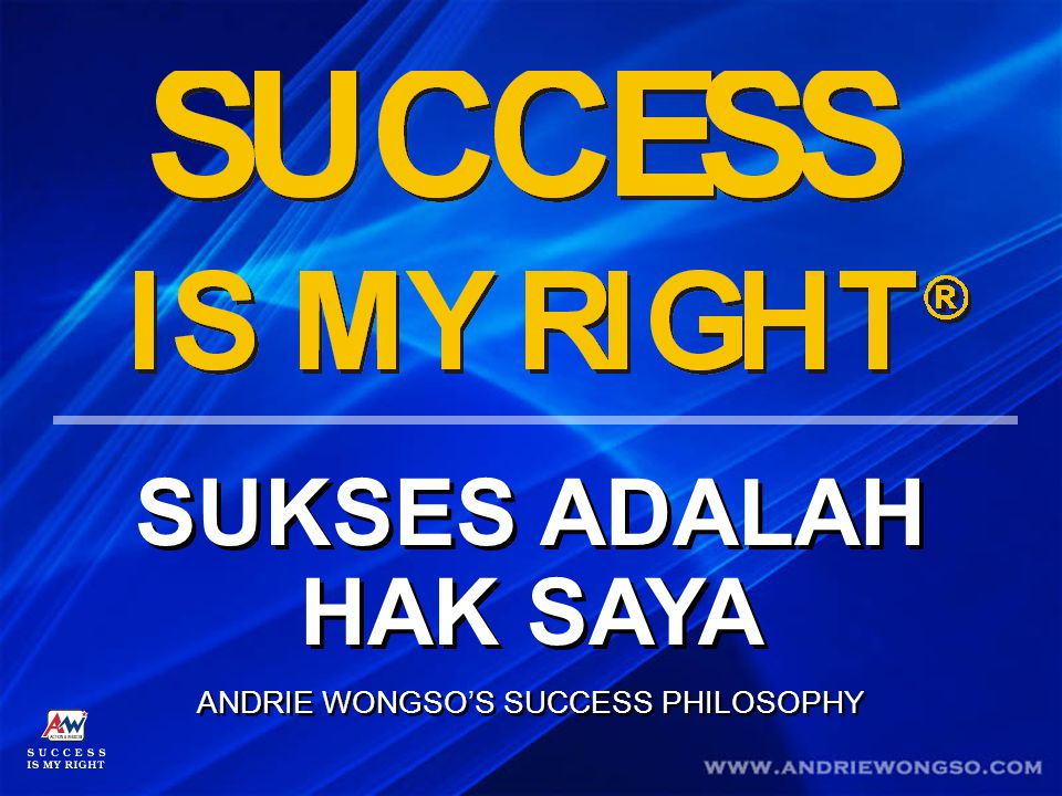 ANDRIE WONGSO'S SUCCESS PHILOSOPHY