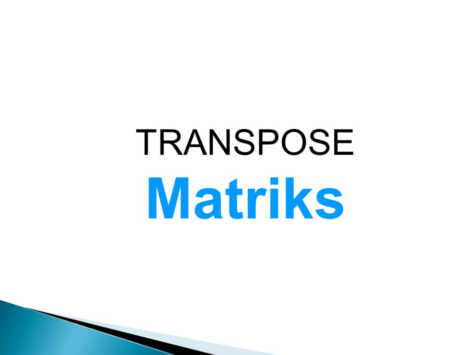TRANSPOSE Matriks