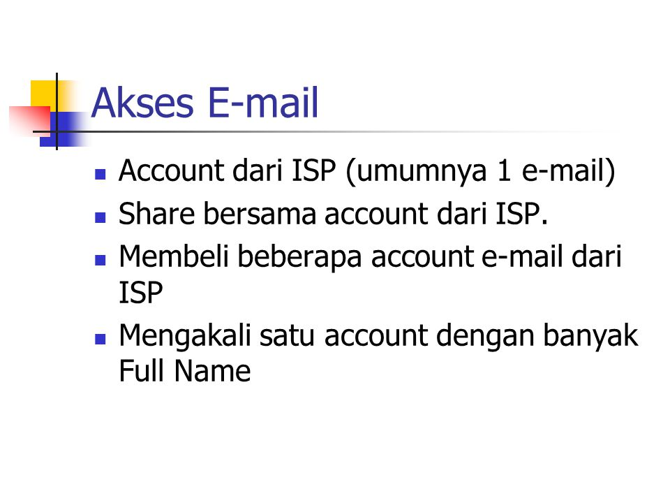 Akses E-mail Account dari ISP (umumnya 1 e-mail)