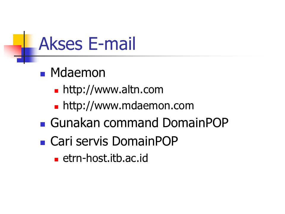 Akses E-mail Mdaemon Gunakan command DomainPOP Cari servis DomainPOP