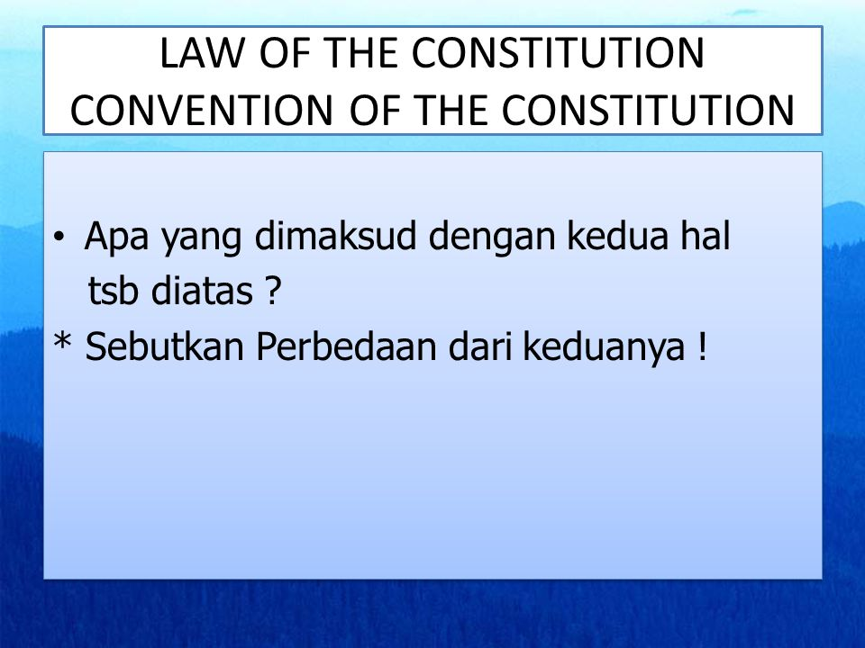 LAW OF THE CONSTITUTION CONVENTION OF THE CONSTITUTION