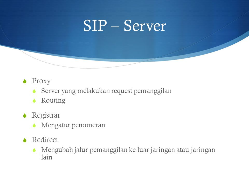 SIP – Server Proxy Registrar Redirect
