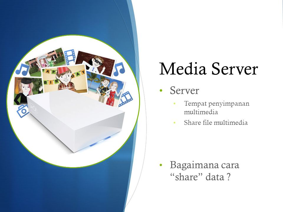 Media Server Server Bagaimana cara share data