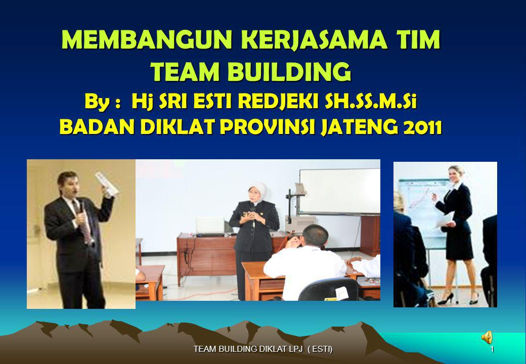 TEAM BUILDING DIKLAT LPJ ( ESTI)