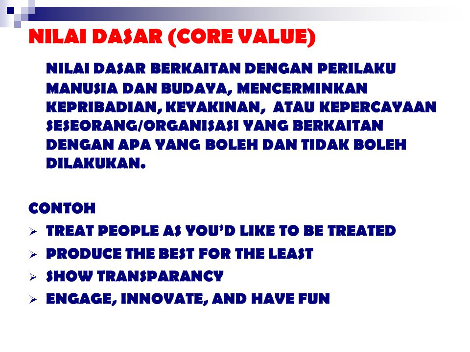 NILAI DASAR (CORE VALUE)