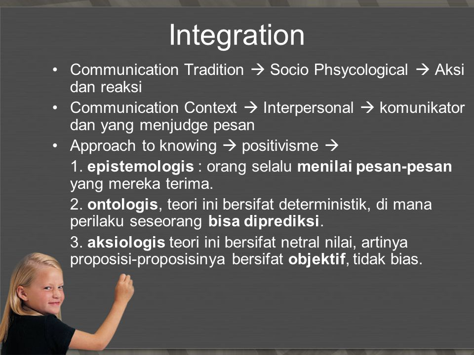 Integration Communication Tradition  Socio Phsycological  Aksi dan reaksi.