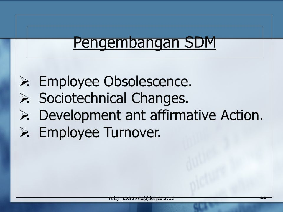 Pengembangan SDM . Employee Obsolescence. . Sociotechnical Changes.