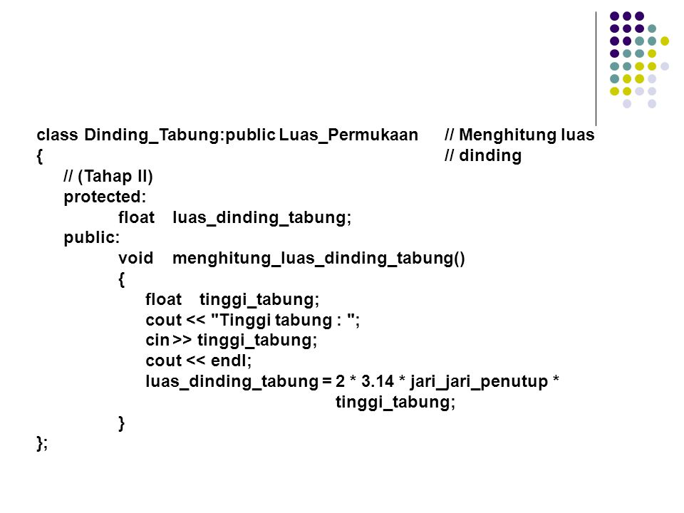 class Dinding_Tabung:public Luas_Permukaan // Menghitung luas