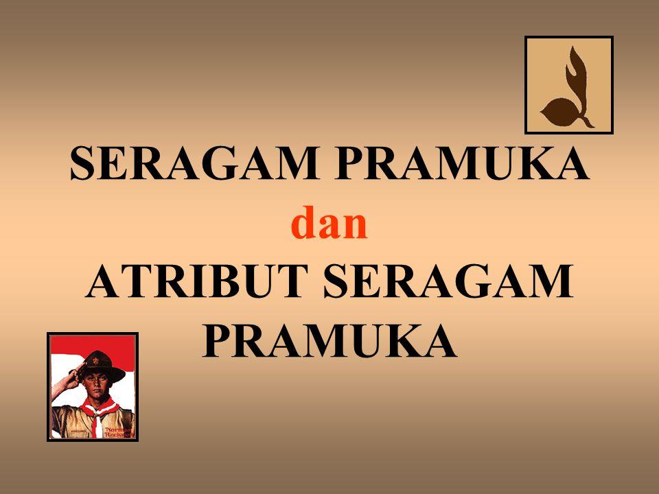Seragam Pramuka Dan Atribut Seragam Pramuka Ppt Download