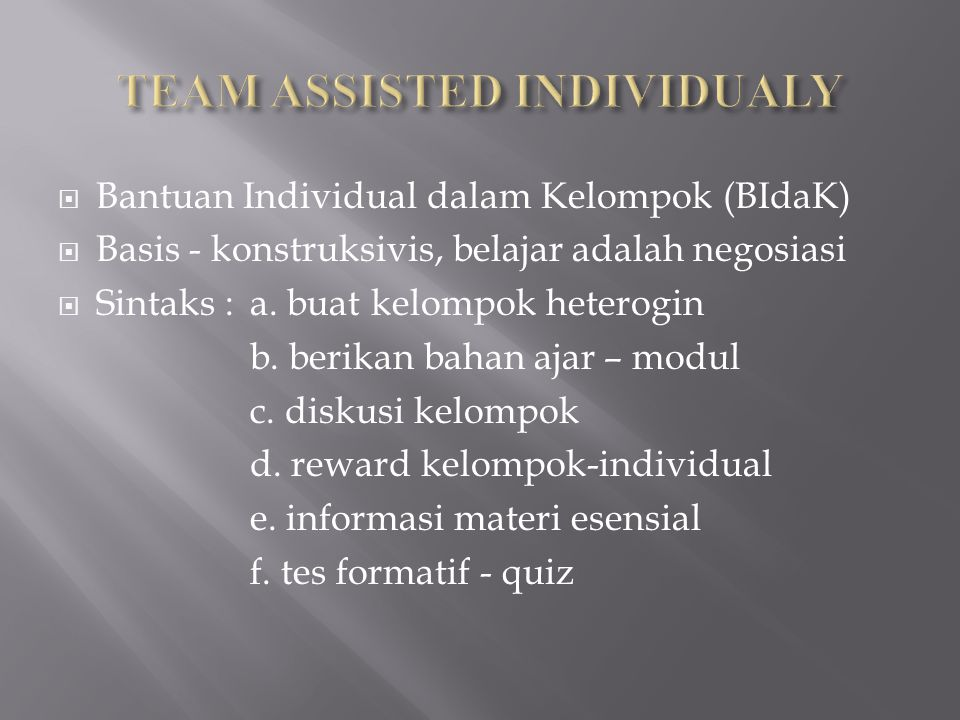 TEAM ASSISTED INDIVIDUALY