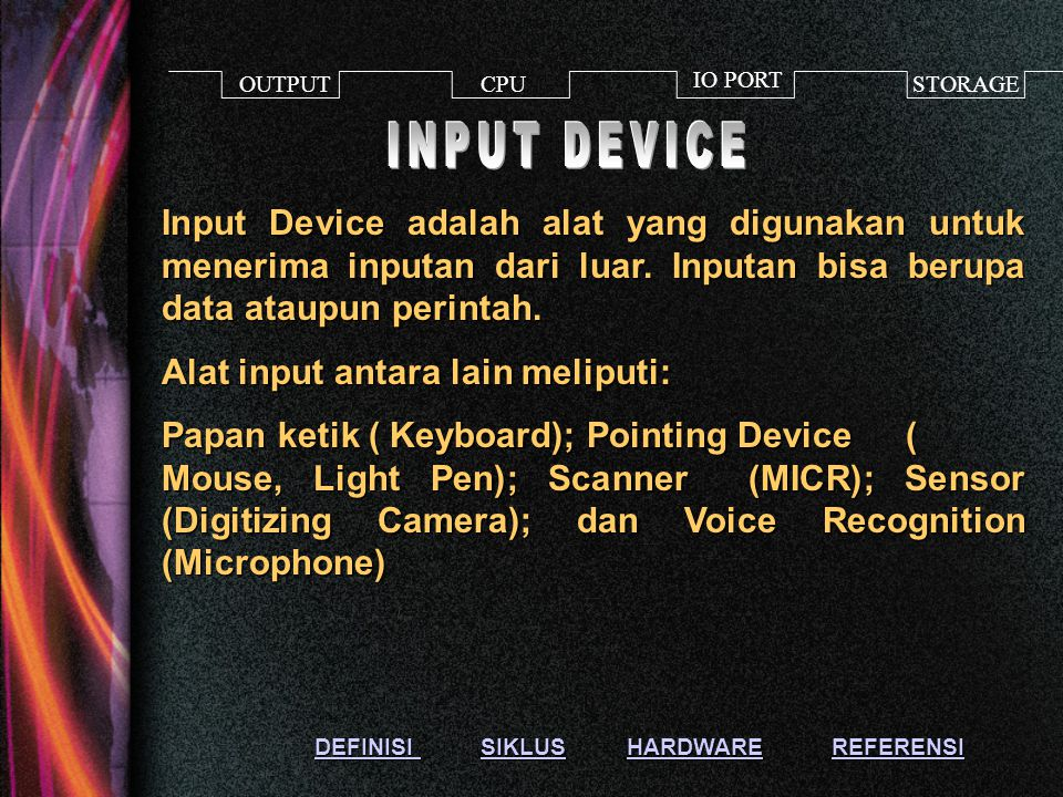 OUTPUT CPU. IO PORT. STORAGE. INPUT DEVICE.