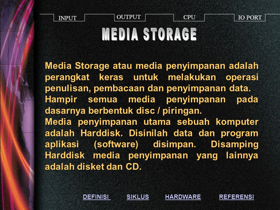 INPUT OUTPUT. CPU. IO PORT. MEDIA STORAGE.