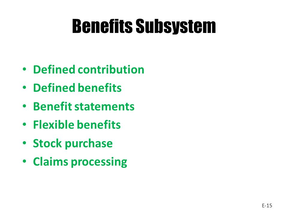 Benefits Subsystem Defined contribution Defined benefits