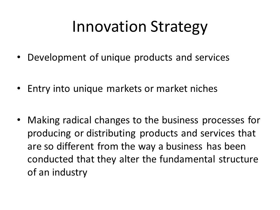 Innovation Strategy Development of unique products and services