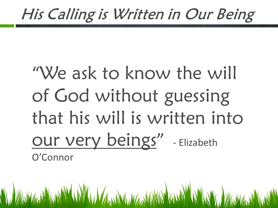 His Calling is Written in Our Being