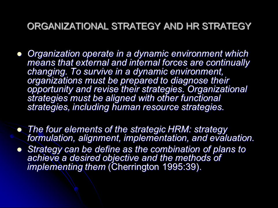 ORGANIZATIONAL STRATEGY AND HR STRATEGY