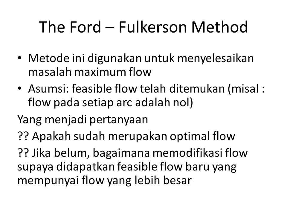 The Ford – Fulkerson Method