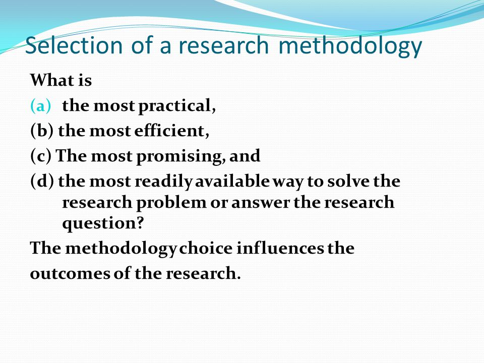Selection of a research methodology