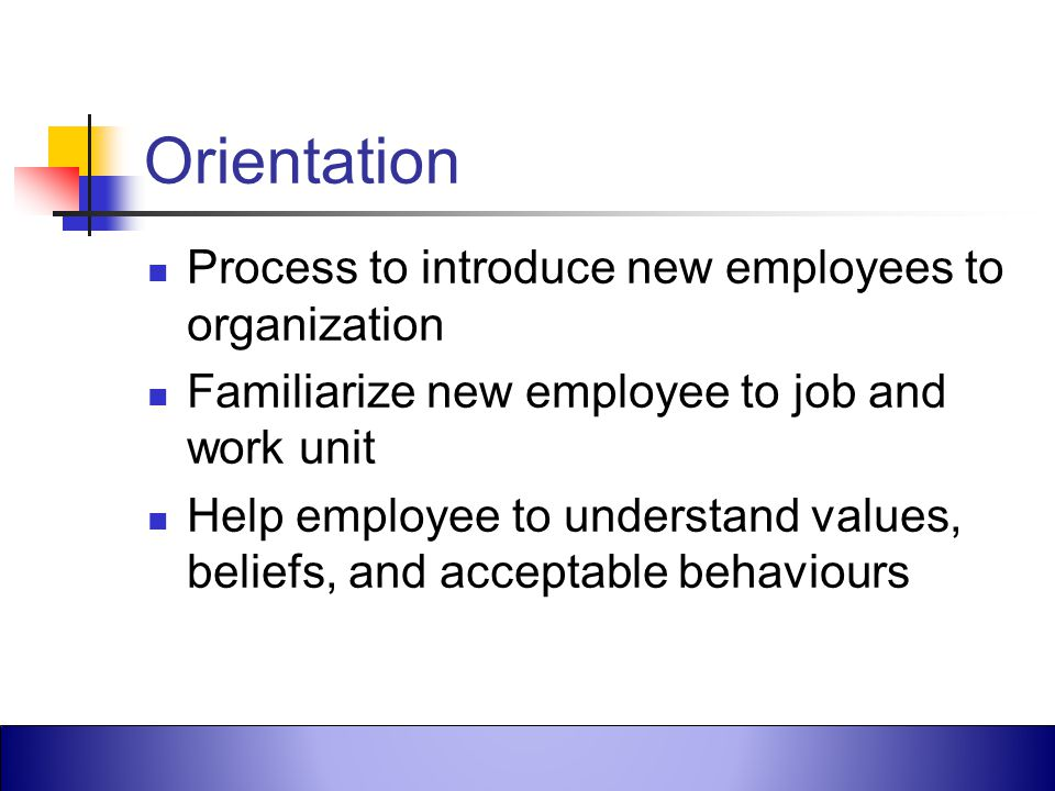 Orientation Process to introduce new employees to organization