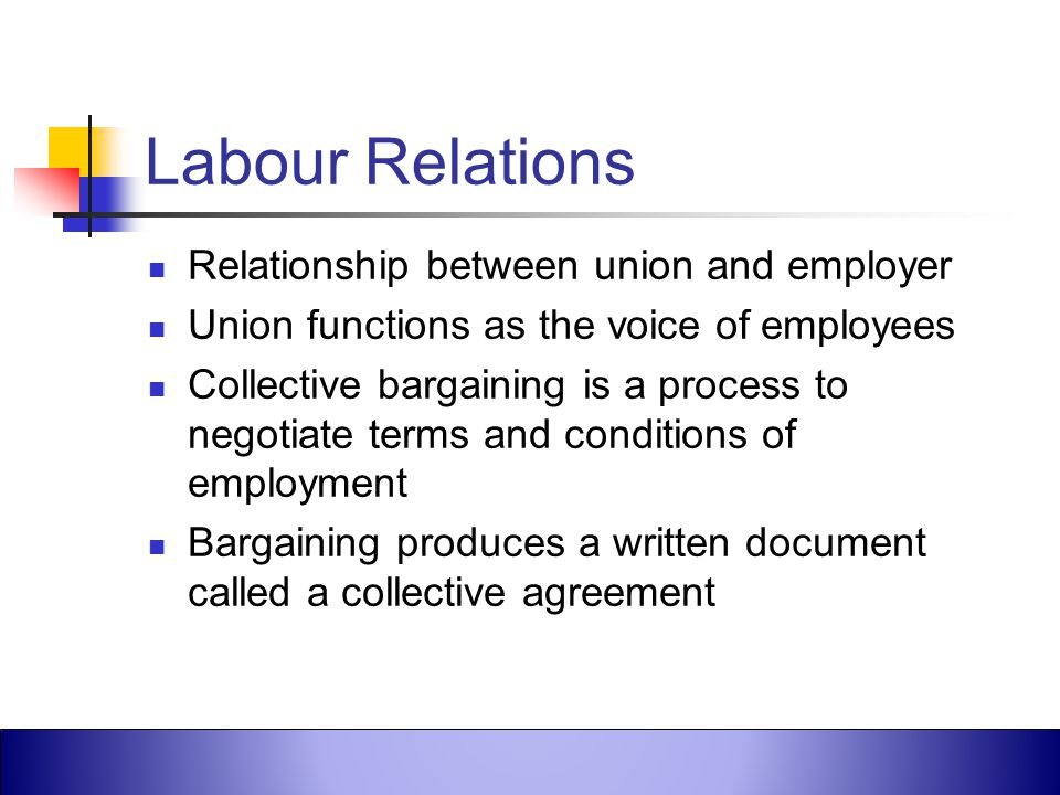 Labour Relations Relationship between union and employer