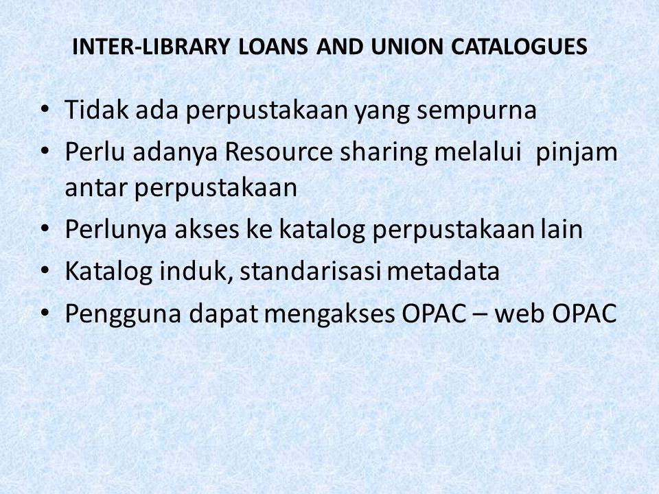 INTER-LIBRARY LOANS AND UNION CATALOGUES