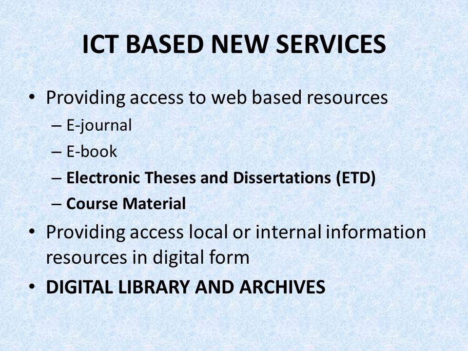 ICT BASED NEW SERVICES Providing access to web based resources