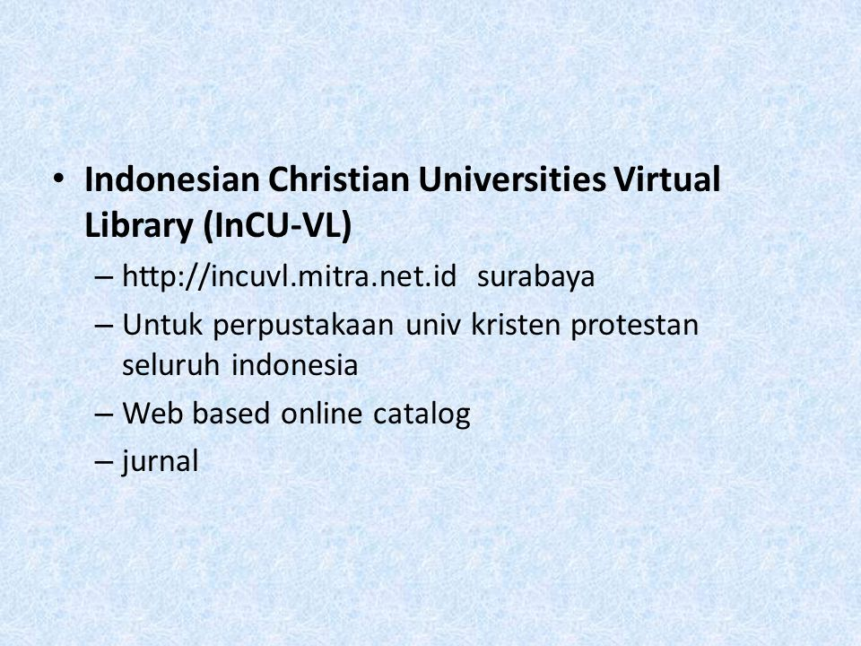 Indonesian Christian Universities Virtual Library (InCU-VL)