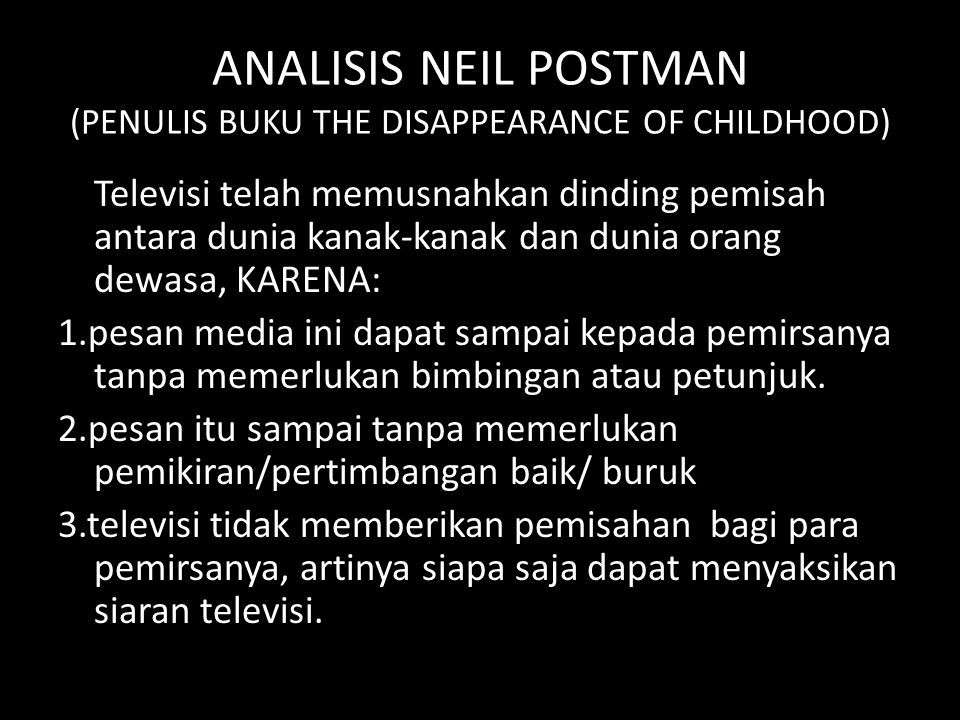 ANALISIS NEIL POSTMAN (PENULIS BUKU THE DISAPPEARANCE OF CHILDHOOD)
