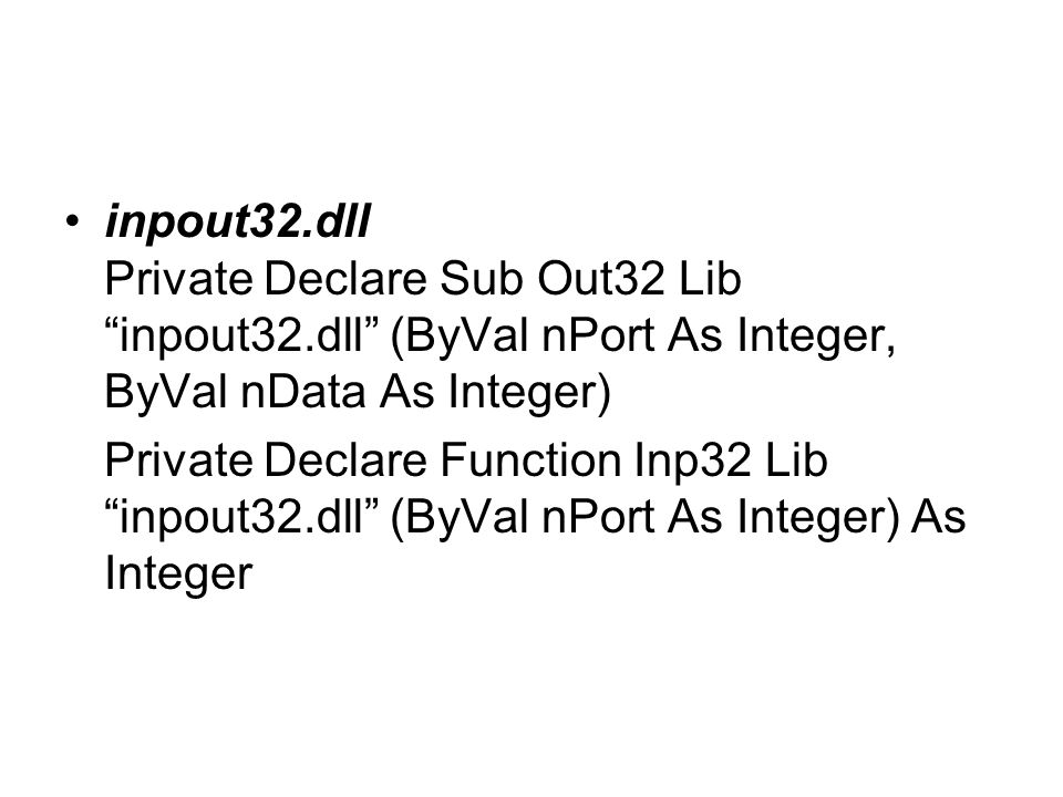 inpout32. dll Private Declare Sub Out32 Lib inpout32