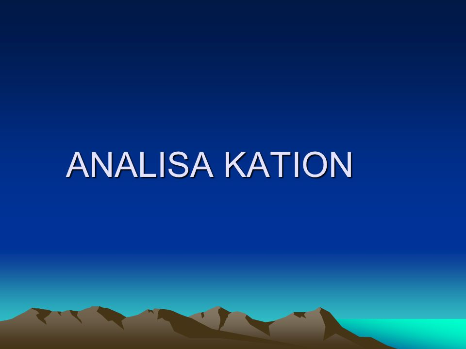 ANALISA KATION