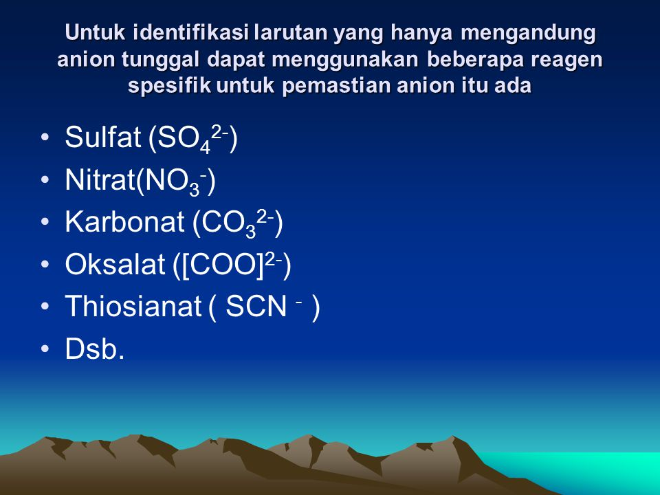 Sulfat (SO42-) Nitrat(NO3-) Karbonat (CO32-) Oksalat ([COO]2-)