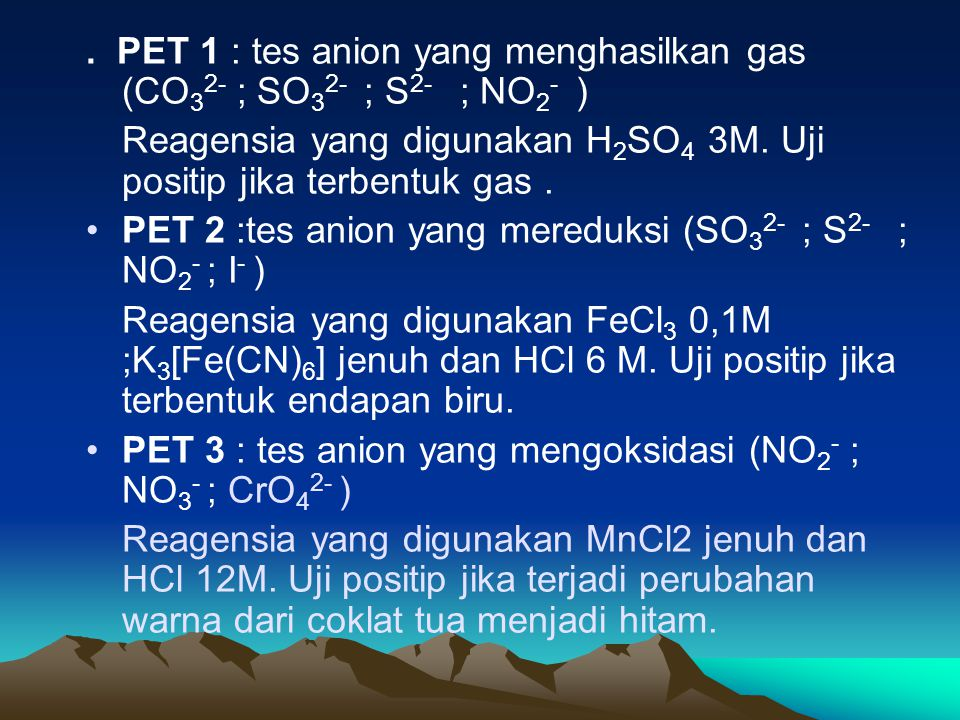 . PET 1 : tes anion yang menghasilkan gas (CO32- ; SO32- ; S2- ; NO2- )