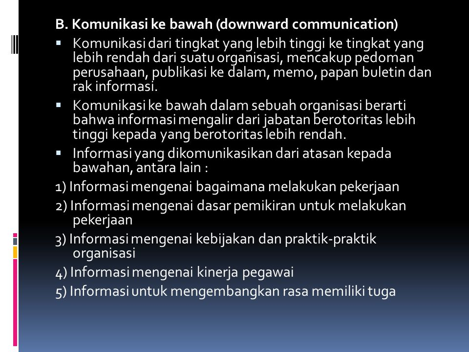 B. Komunikasi ke bawah (downward communication)