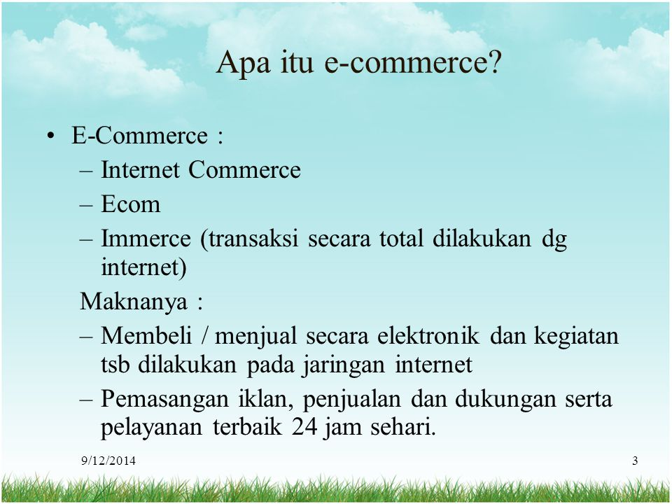 Apa itu e-commerce E-Commerce : Internet Commerce Ecom
