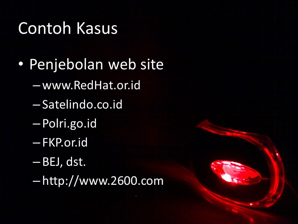 Contoh Kasus Penjebolan web site www.RedHat.or.id Satelindo.co.id