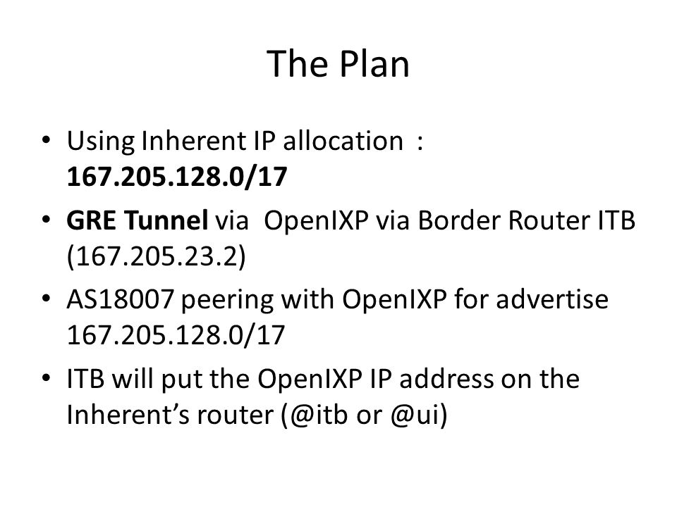 The Plan Using Inherent IP allocation : 167.205.128.0/17