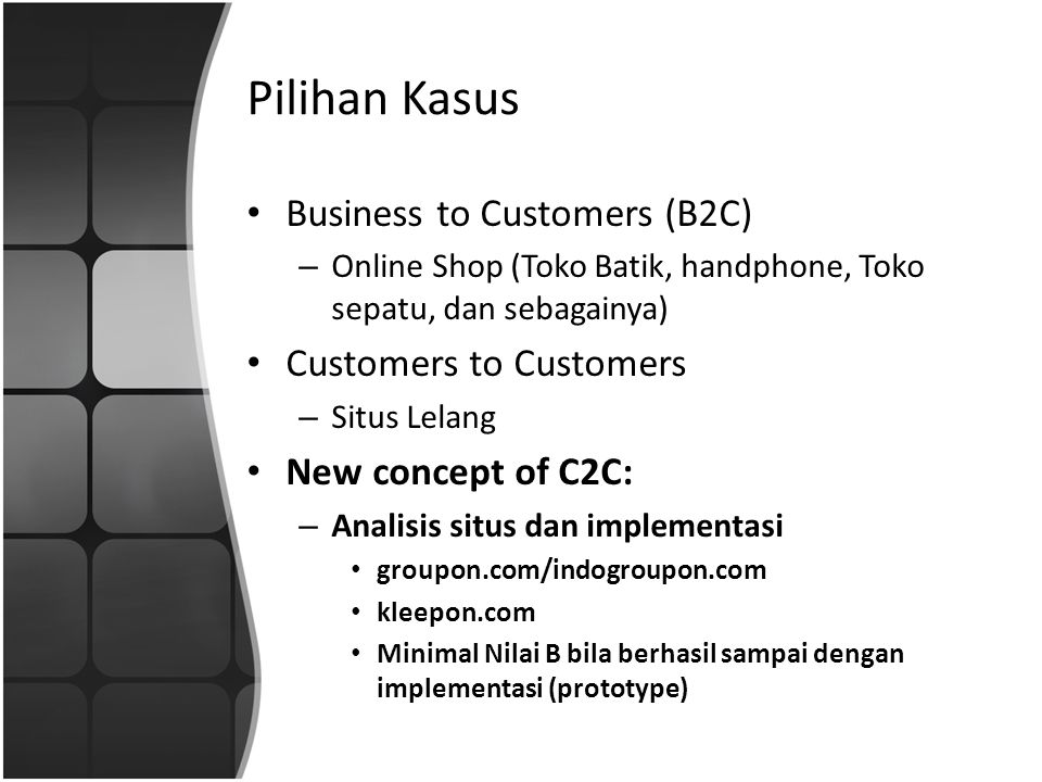 Pilihan Kasus Business to Customers (B2C) Customers to Customers