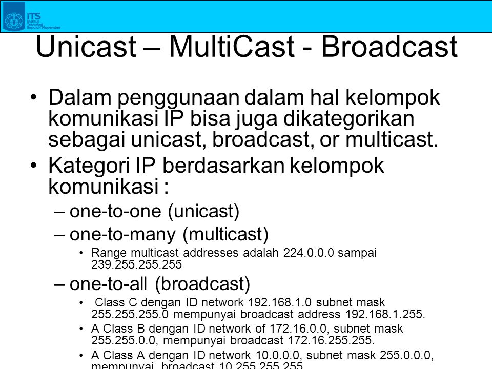 Unicast – MultiCast - Broadcast