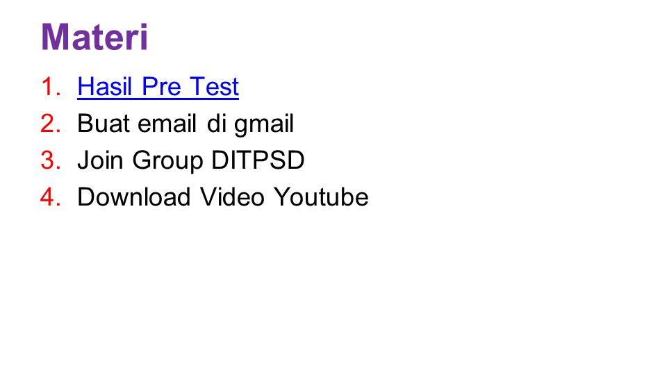 Materi Hasil Pre Test Buat email di gmail Join Group DITPSD
