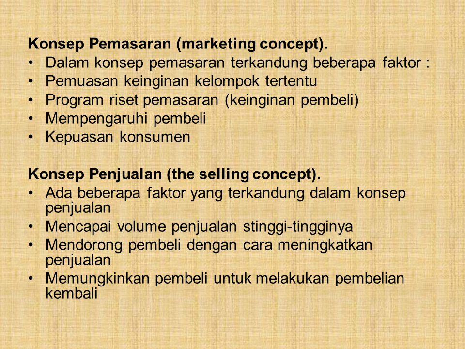 Konsep Pemasaran (marketing concept).