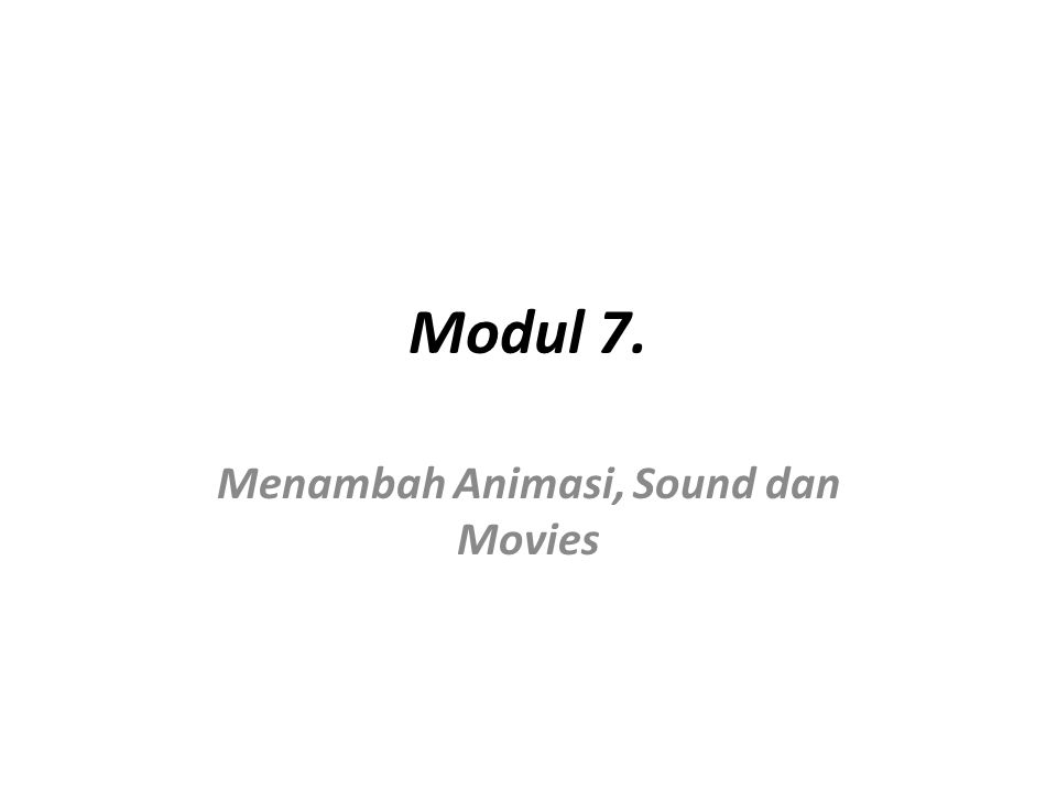 Menambah Animasi, Sound dan Movies