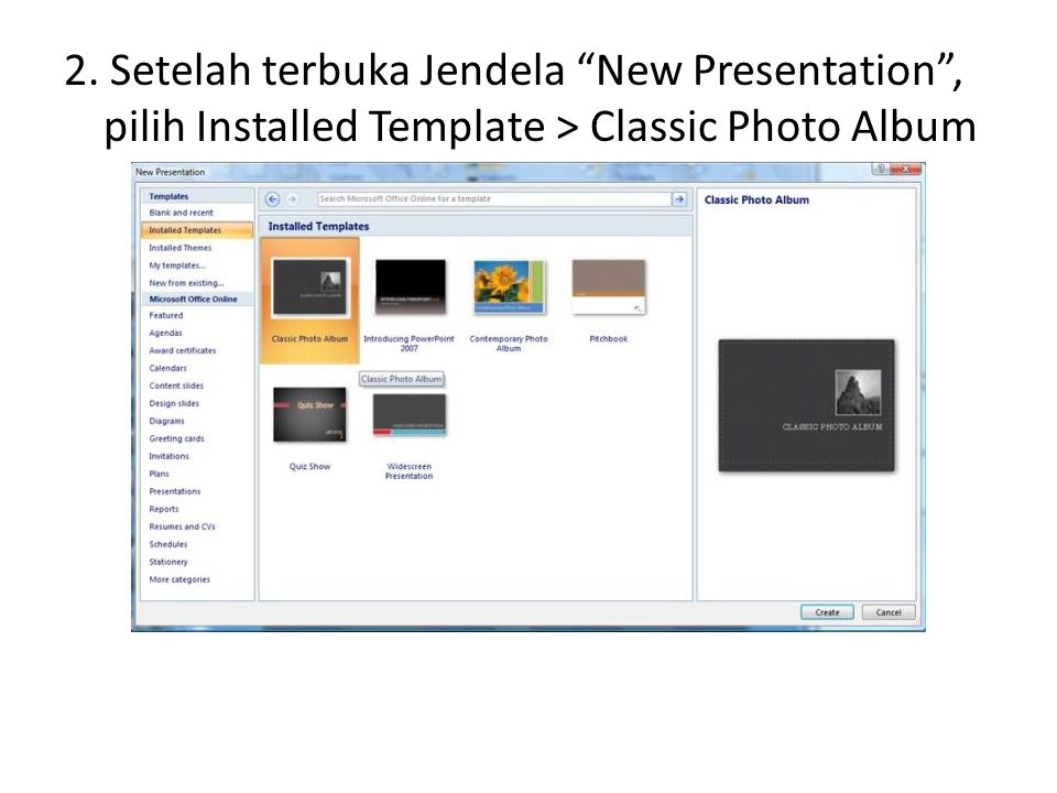 2. Setelah terbuka Jendela New Presentation , pilih Installed Template > Classic Photo Album