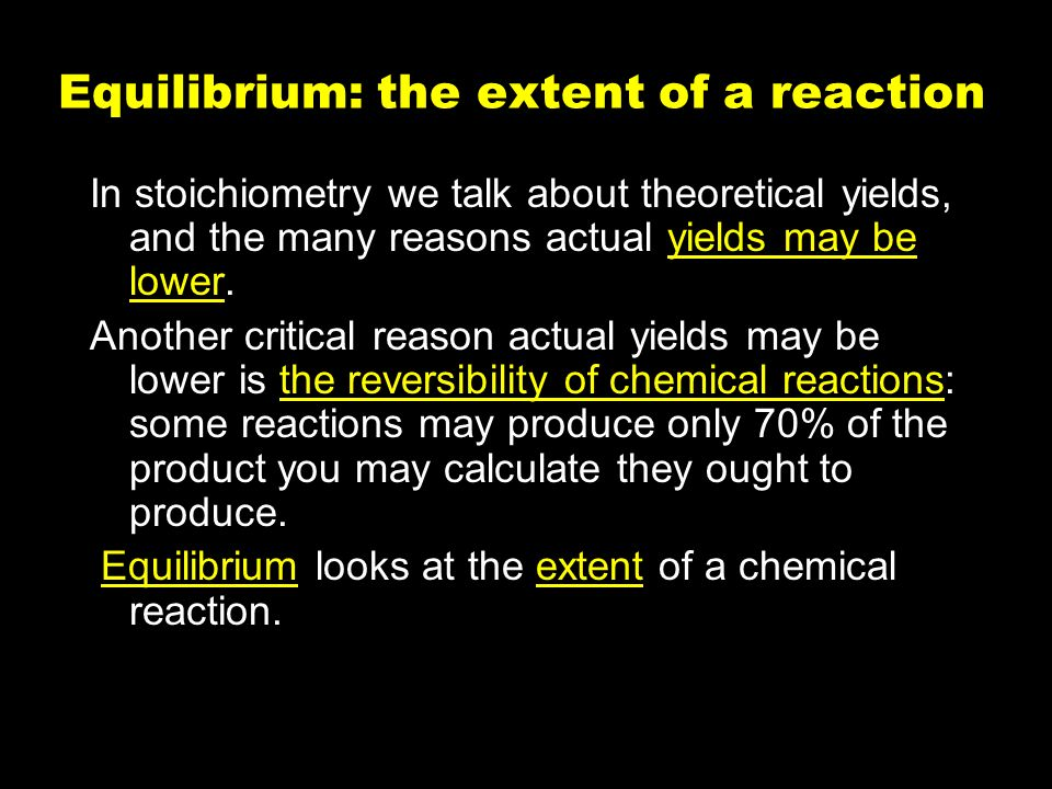 Equilibrium: the extent of a reaction