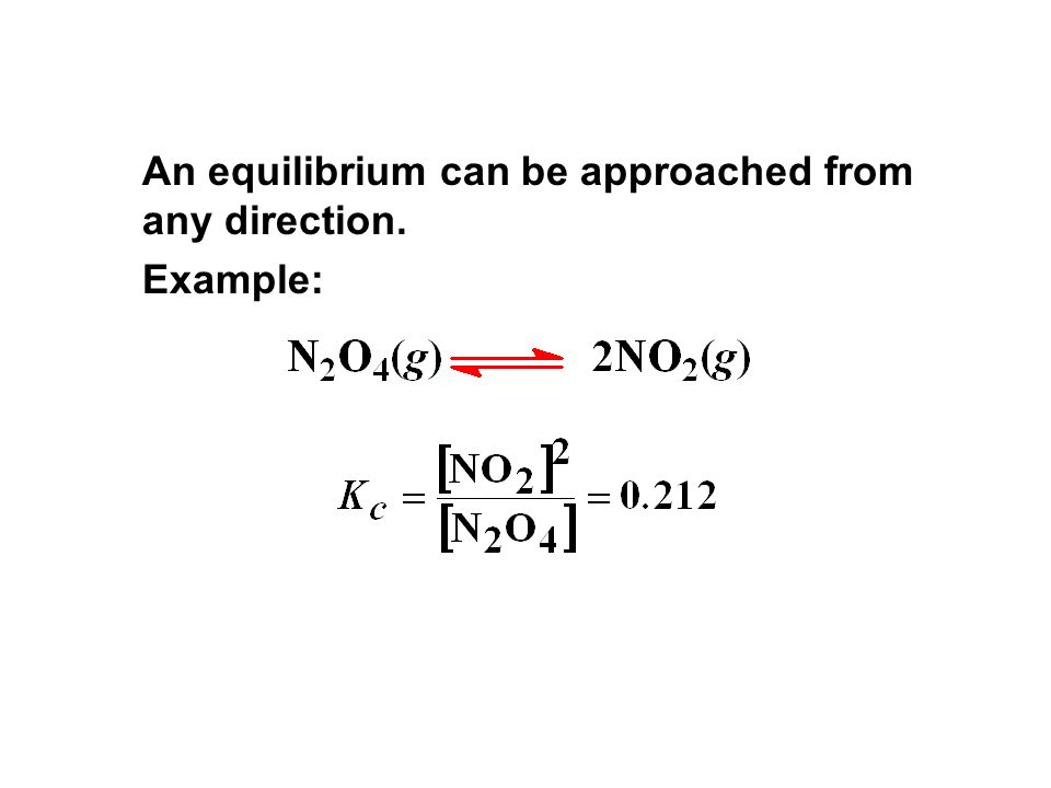 An equilibrium can be approached from any direction.