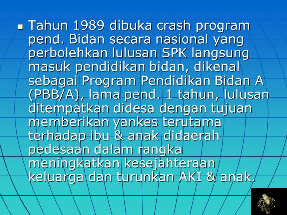 Tahun 1989 dibuka crash program pend