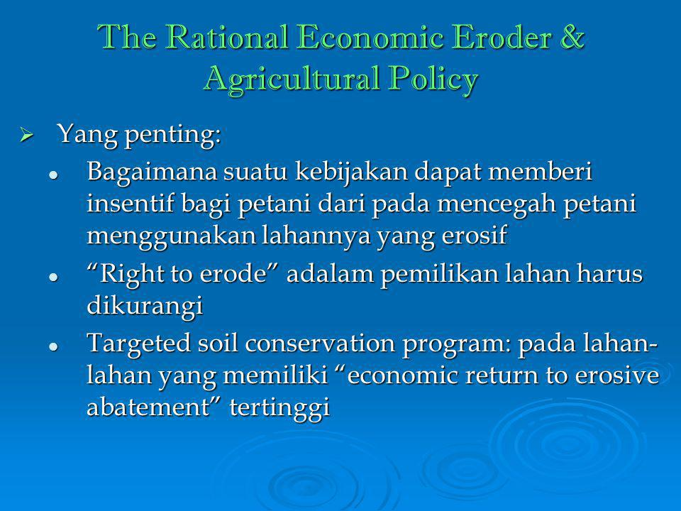 The Rational Economic Eroder & Agricultural Policy